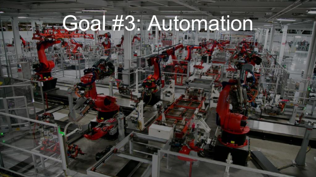Goal #3: Automation