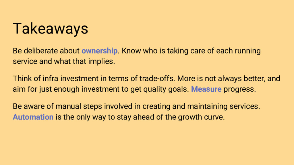 Takeaways Be deliberate about ownership. Know w...