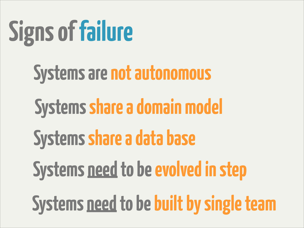 Signs of failure Systems are not autonomous Sys...