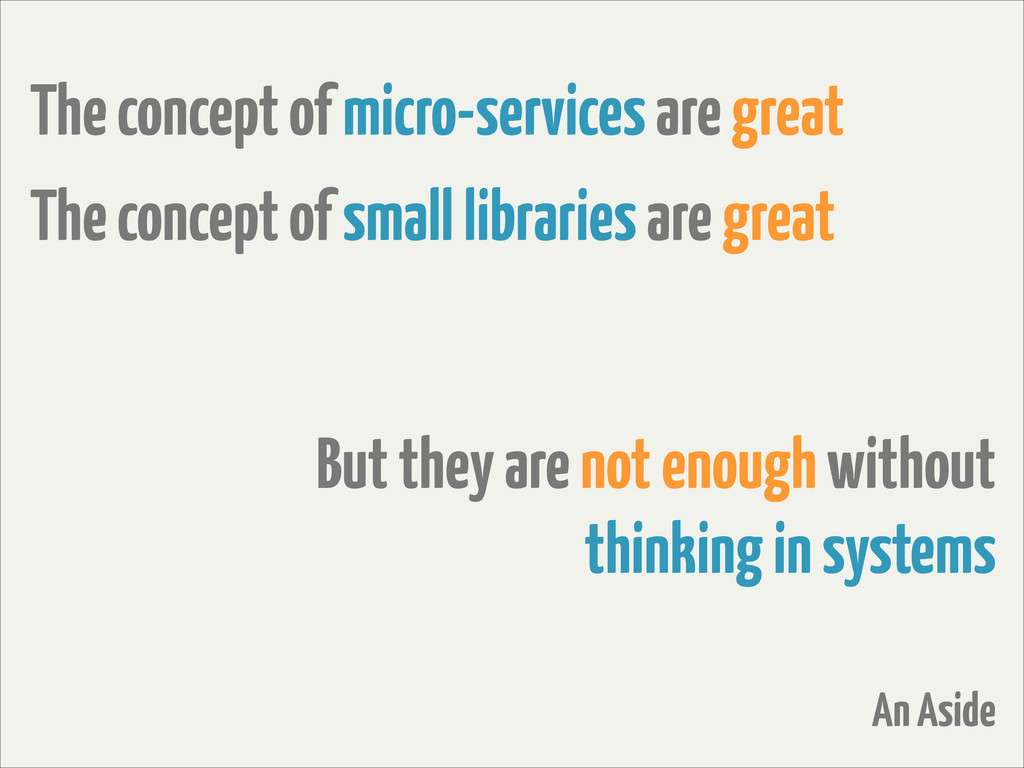 The concept of micro-services are great An Asid...