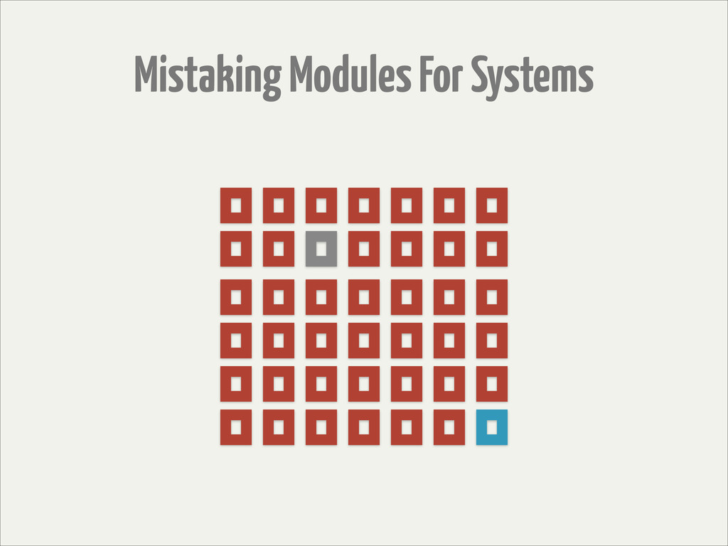 Mistaking Modules For Systems