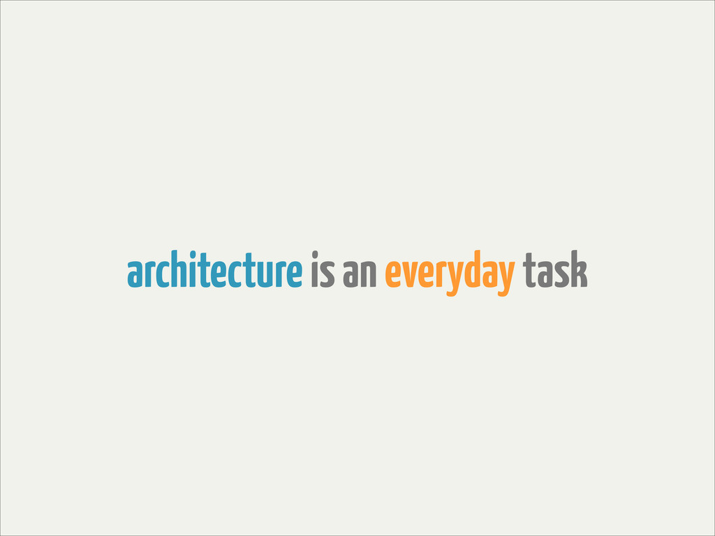 architecture is an everyday task
