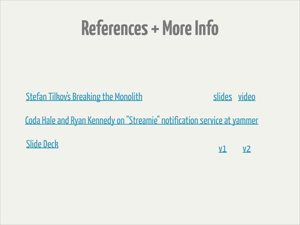 References + More Info Stefan Tilkov's Breaking...