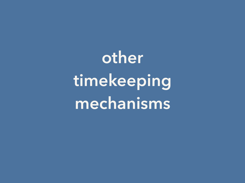 other timekeeping mechanisms