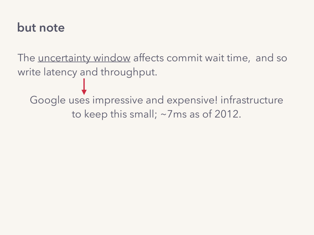 The uncertainty window affects commit wait time...