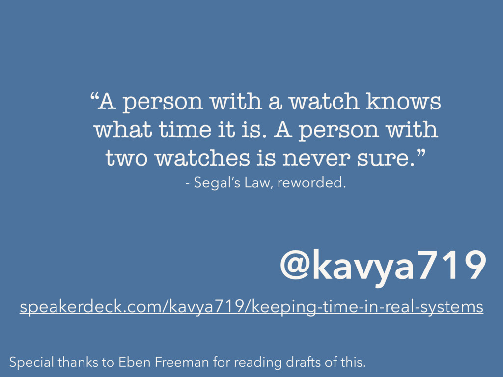 """A person with a watch knows what time it is. A..."
