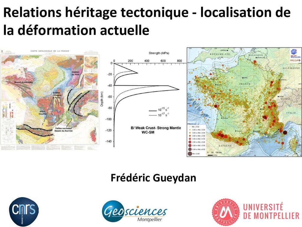 Relations héritage tectonique - localisation de...