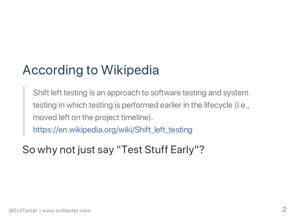 According to Wikipedia Shift left testing is an...
