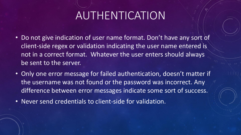 AUTHENTICATION • Do not give indication of user...
