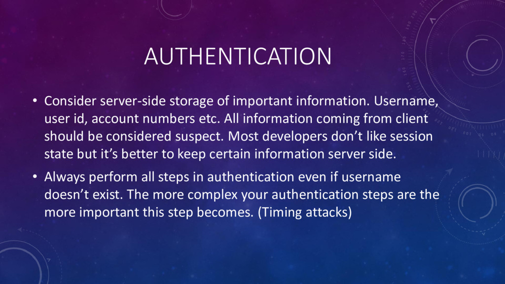 AUTHENTICATION • Consider server-side storage o...