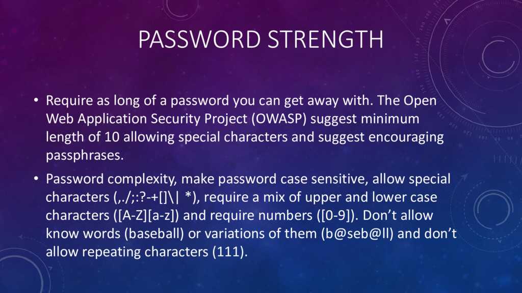 PASSWORD STRENGTH • Require as long of a passwo...