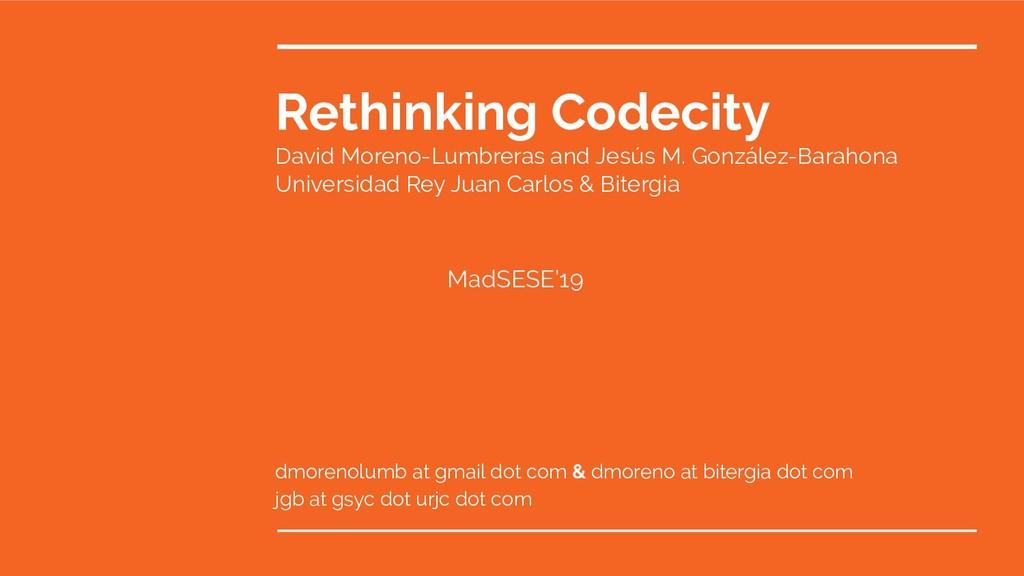 Rethinking Codecity David Moreno-Lumbreras and ...