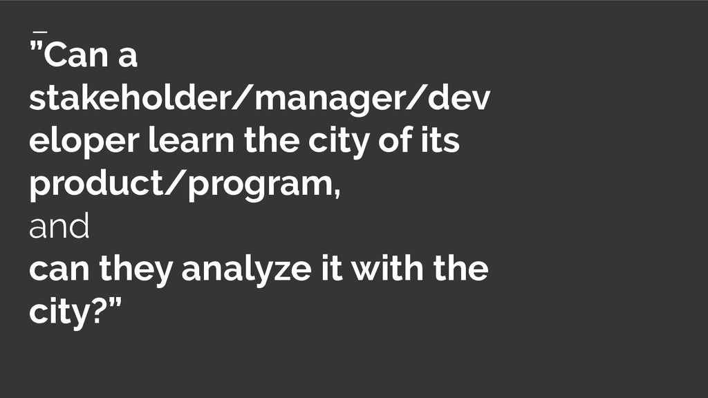 """""""Can a stakeholder/manager/dev eloper learn the..."""