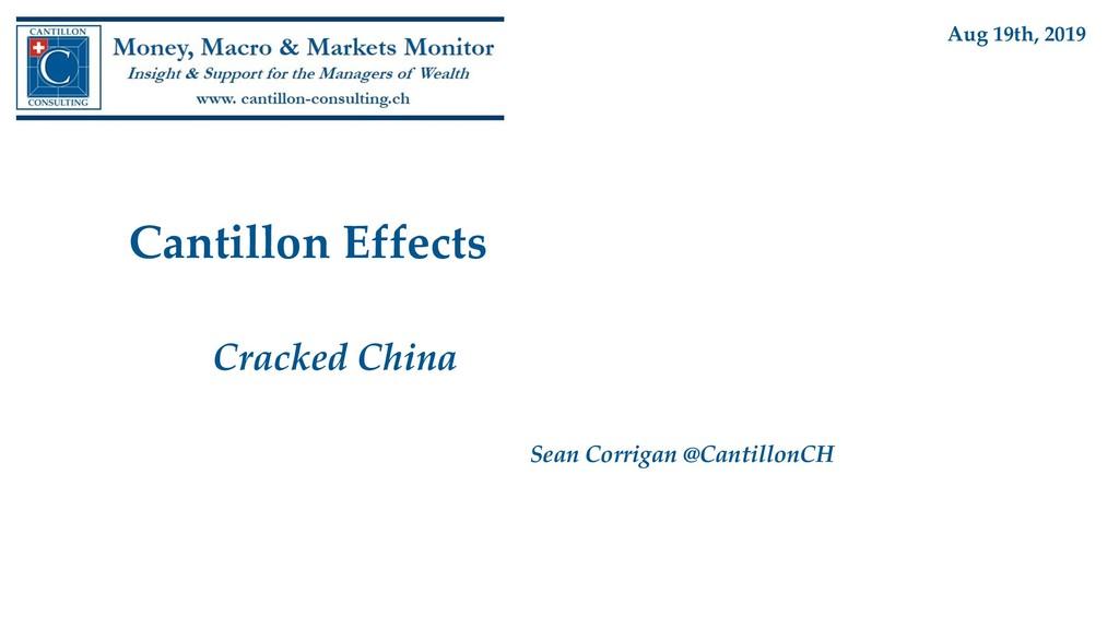 Cantillon Effects Cracked China Sean Corrigan @...