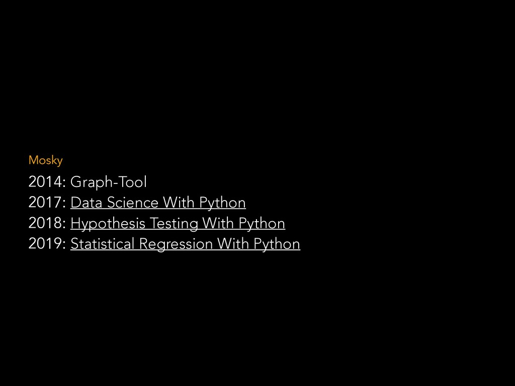 2014: Graph-Tool 2017: Data Science With Python...