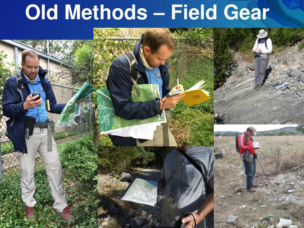 Old Methods – Field Gear