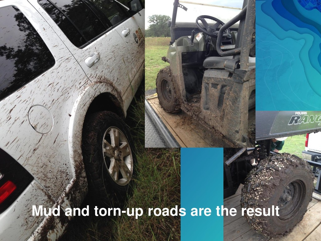 Mud and torn-up roads are the result