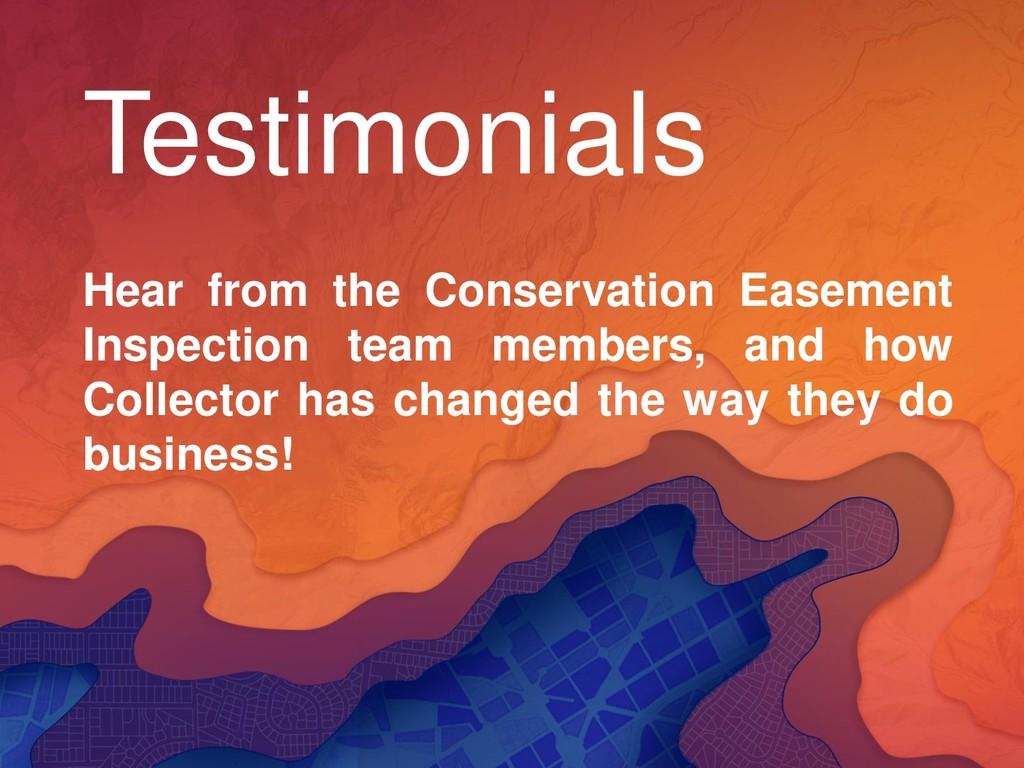 Testimonials Hear from the Conservation Easemen...