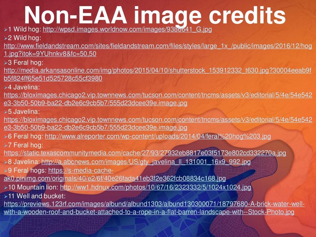 Non-EAA image credits ➢1 Wild hog: http://wpsd....