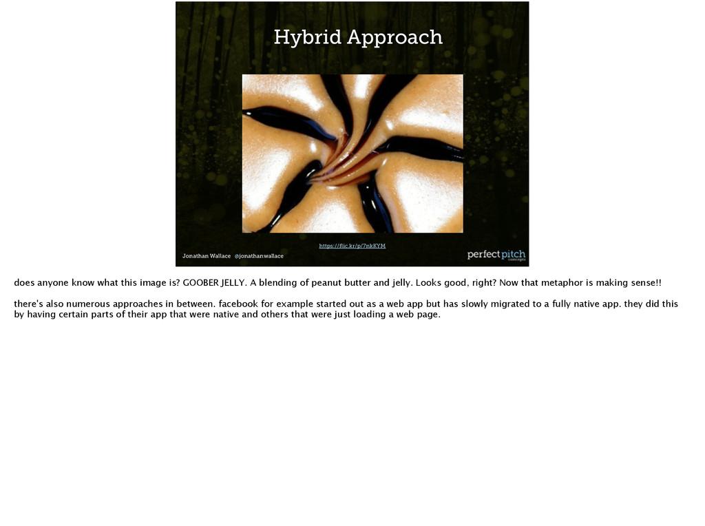 Jonathan Wallace @jonathanwallace Hybrid Approa...
