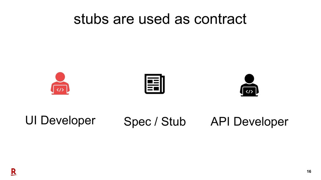 16 stubs are used as contract UI Developer API ...