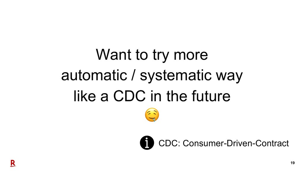 19 Want to try more automatic / systematic way ...
