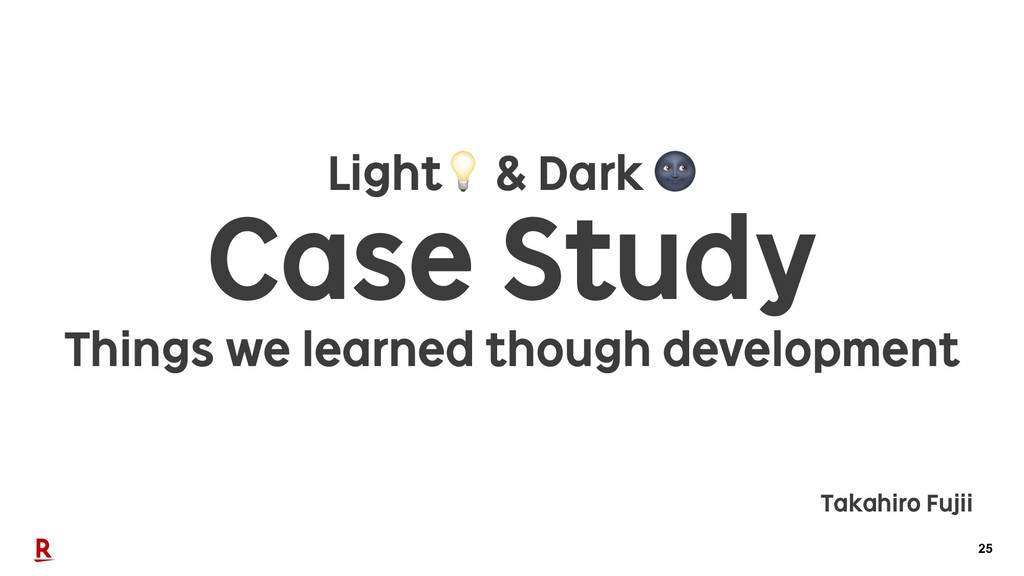 25 Case Study Light & Dark  Things we learned t...
