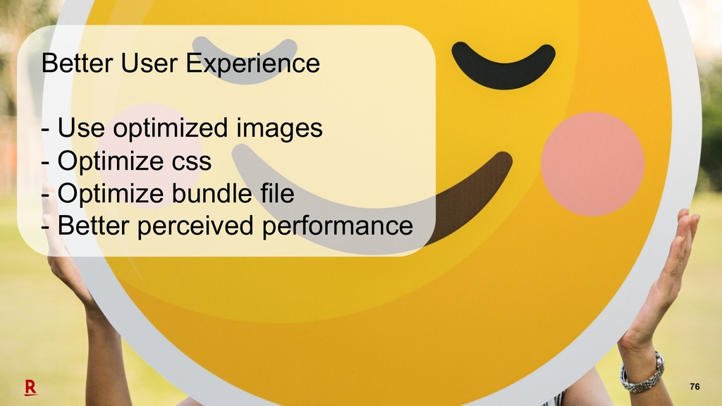 76 Better User Experience - Use optimized image...