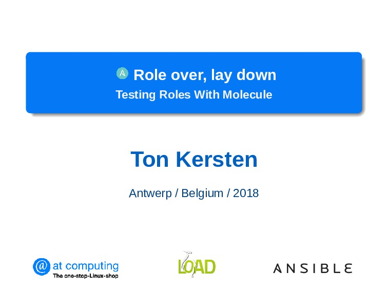 Role over, lay down Testing Roles With Molecule...