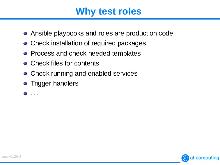 Why test roles Ansible playbooks and roles are ...