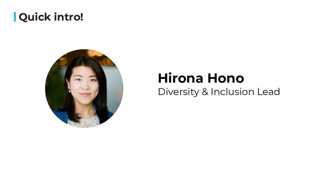 Quick intro! Hirona Hono Diversity & Inclusion ...