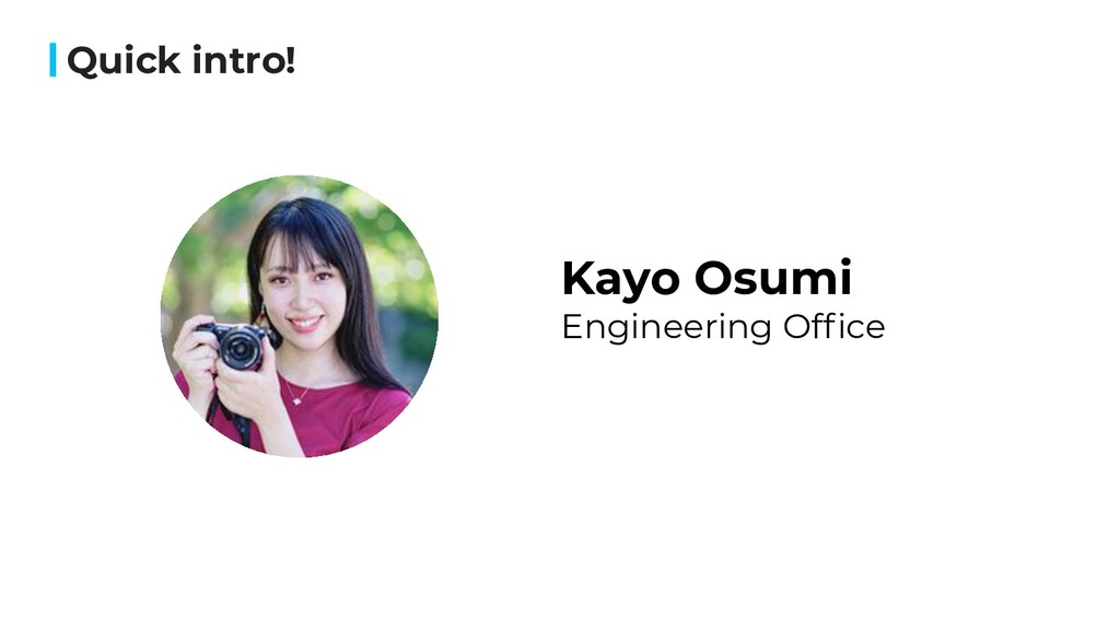 Quick intro! Kayo Osumi Engineering Office