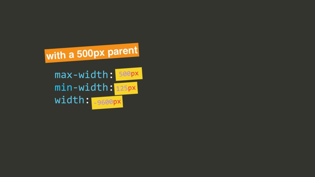 max$width:/ min$width:/ width: with a 500px par...
