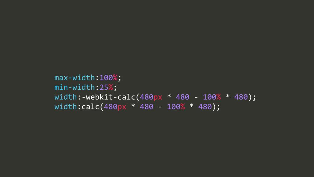 max$width:100%;/ min$width:25%;/ width:$webkit$...