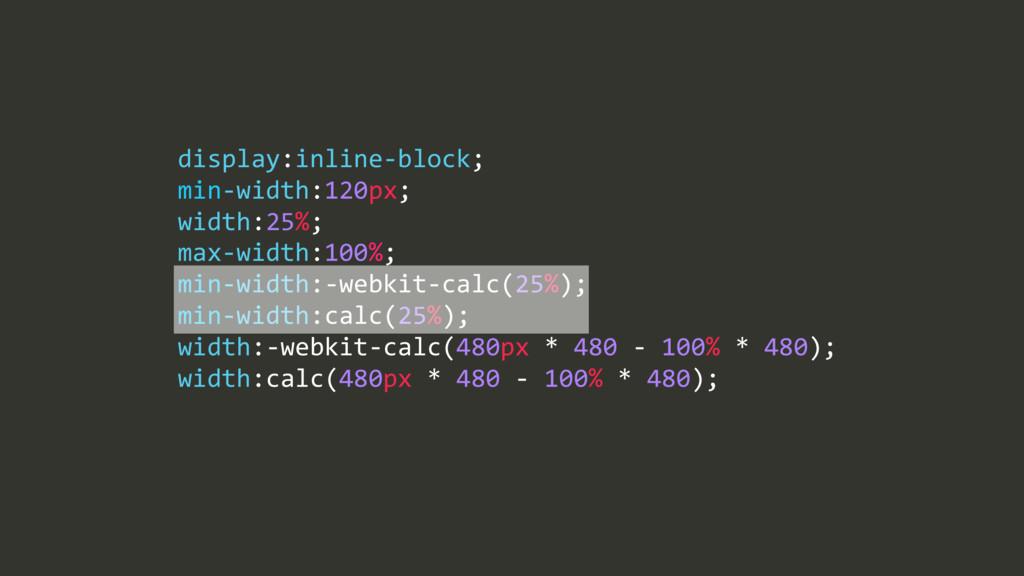 max$width:100%;/ min$width:$webkit$calc(25%);/ ...