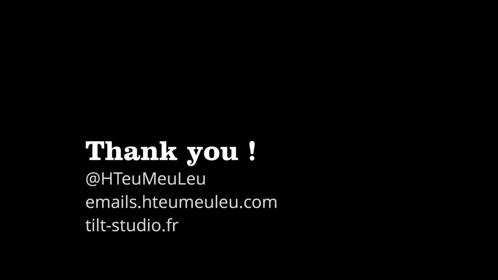 Thank you ! @HTeuMeuLeu emails.hteumeuleu.com t...