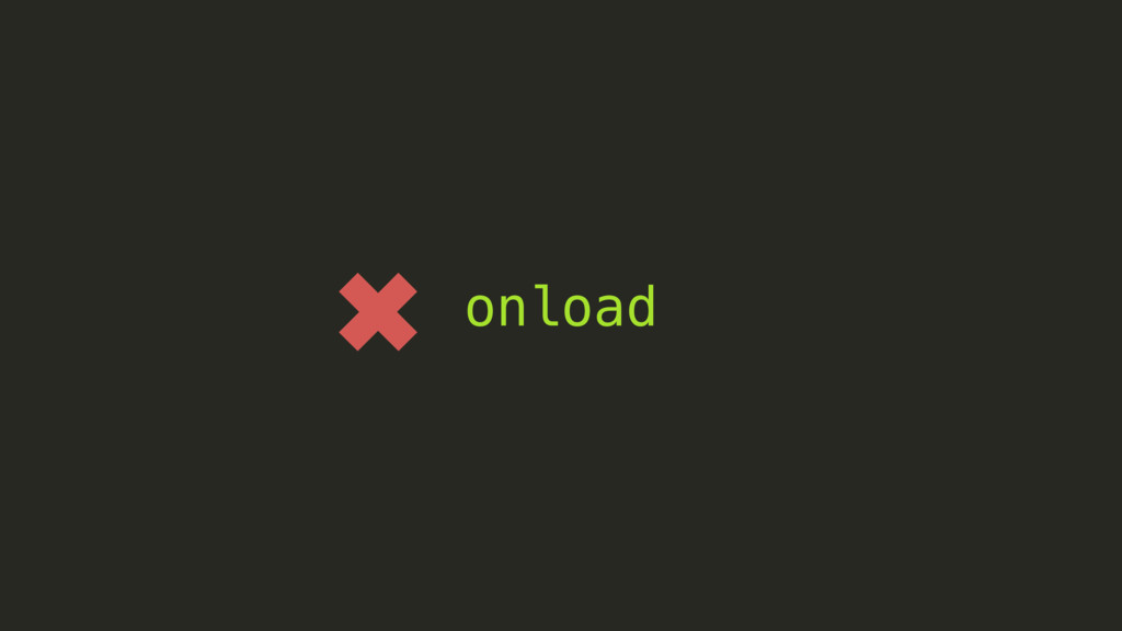 onload ✖