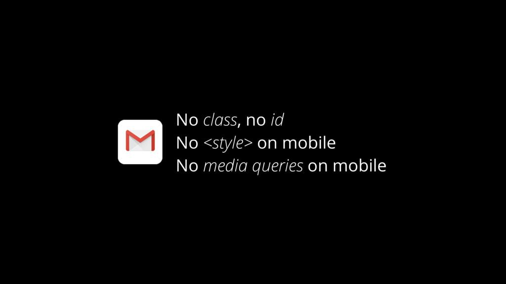 No class, no id No <style> on mobile No media q...