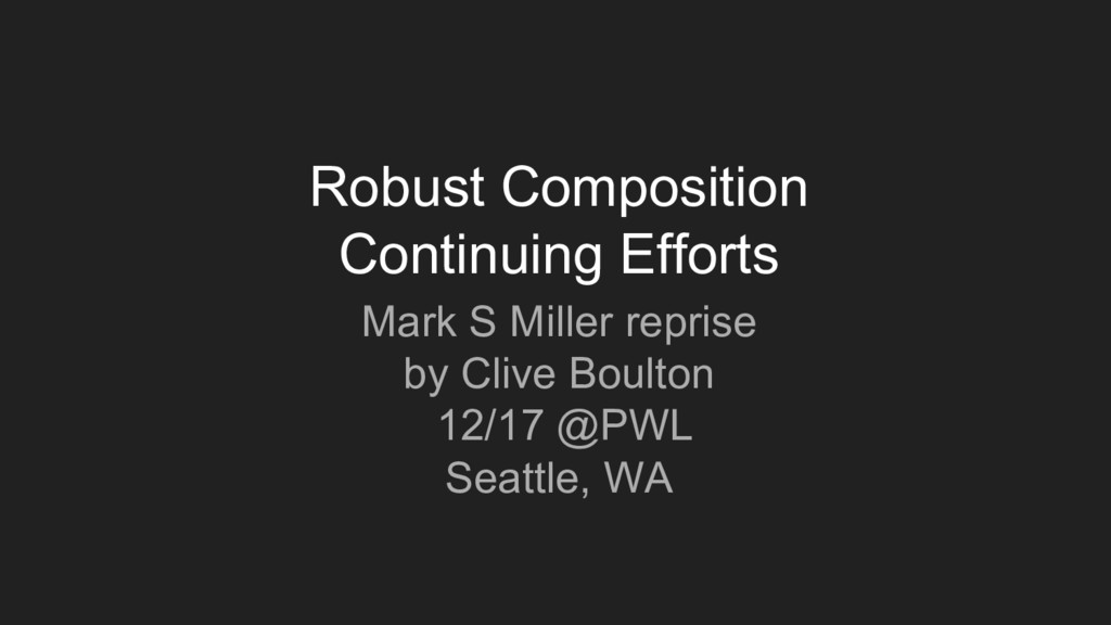 Robust Composition Continuing Efforts Mark S Mi...