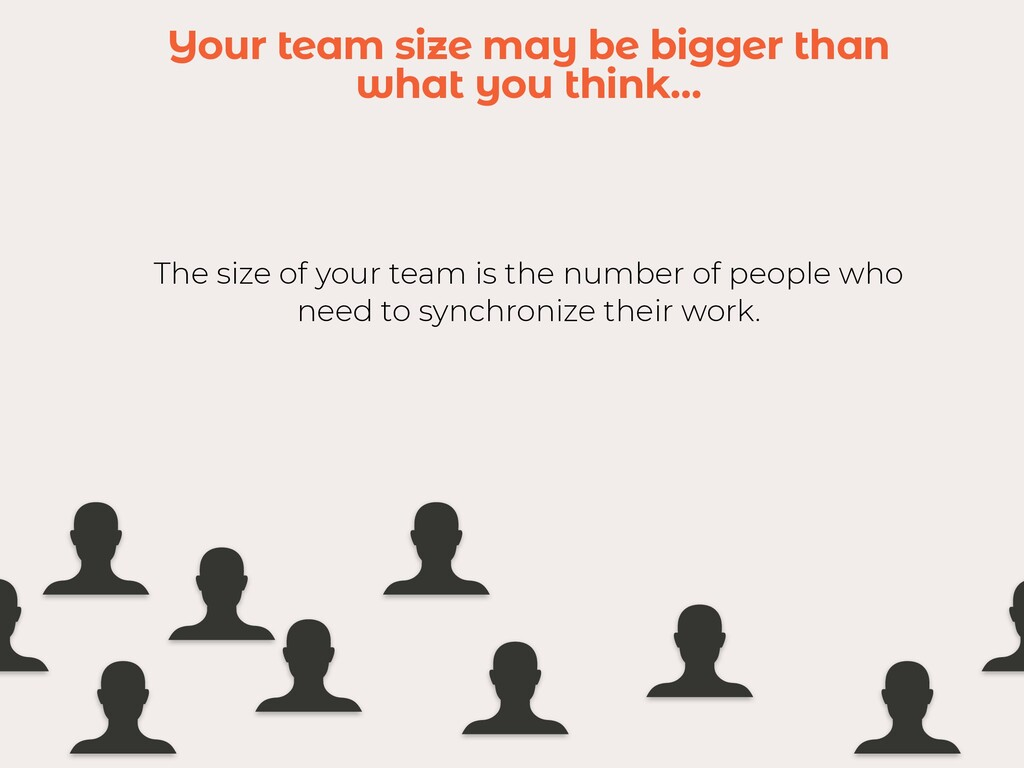 Your team size may be bigger than what you thin...
