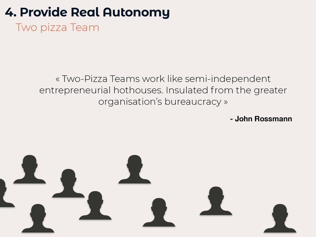 4. Provide Real Autonomy   Two pizza Team « Two...
