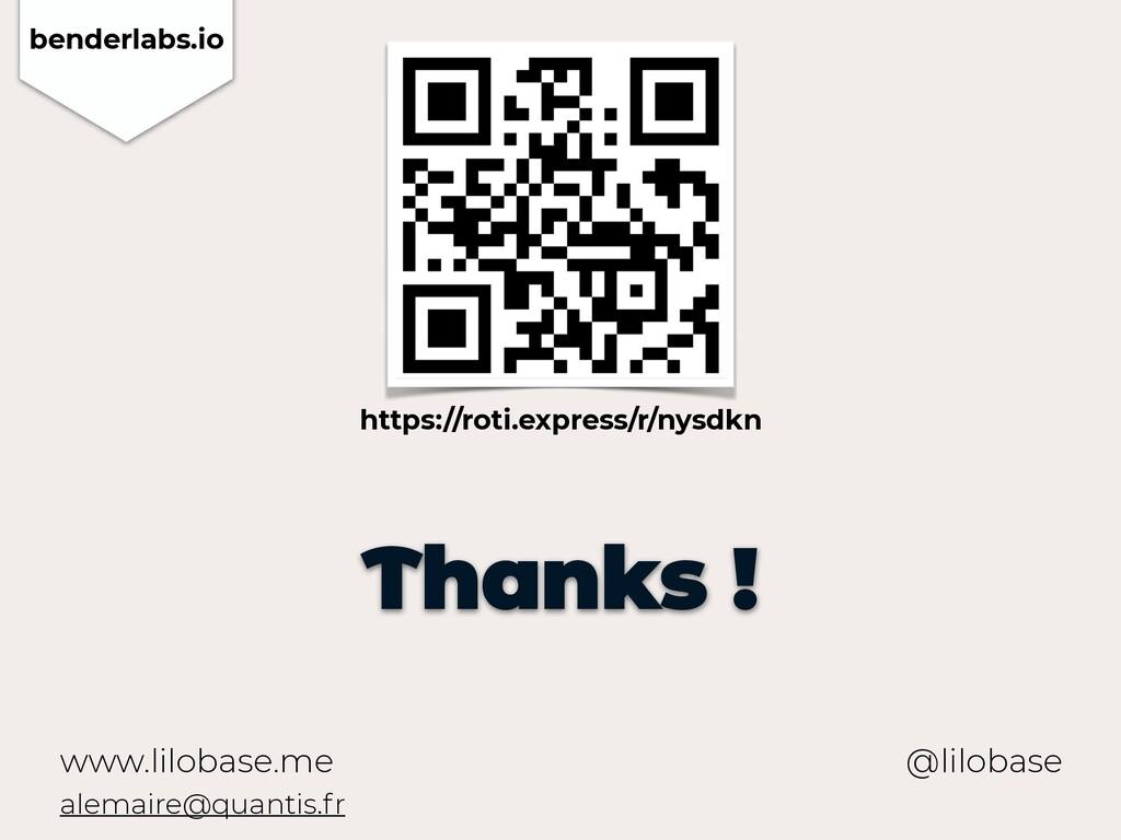 www.lilobase.me Thanks ! @lilobase benderlabs.i...