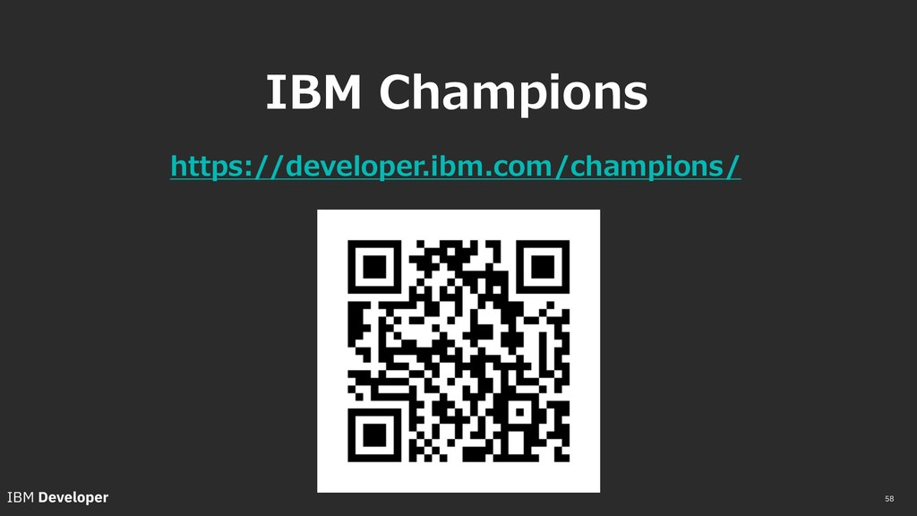 58 IBM Champions https://developer.ibm.com/cham...