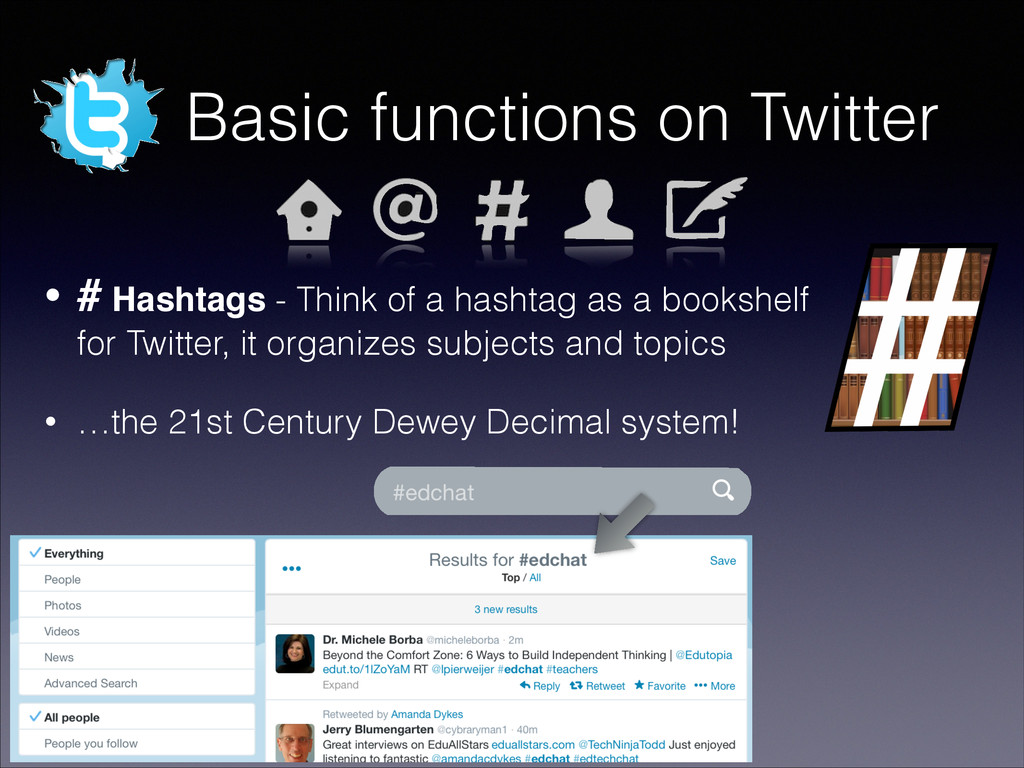 Basic functions on Twitter • # Hashtags - Think...