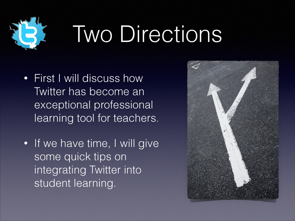 Two Directions • First I will discuss how Twitt...