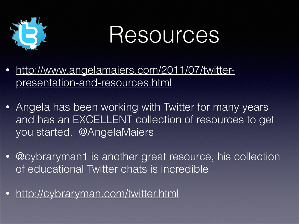 Resources • http://www.angelamaiers.com/2011/07...
