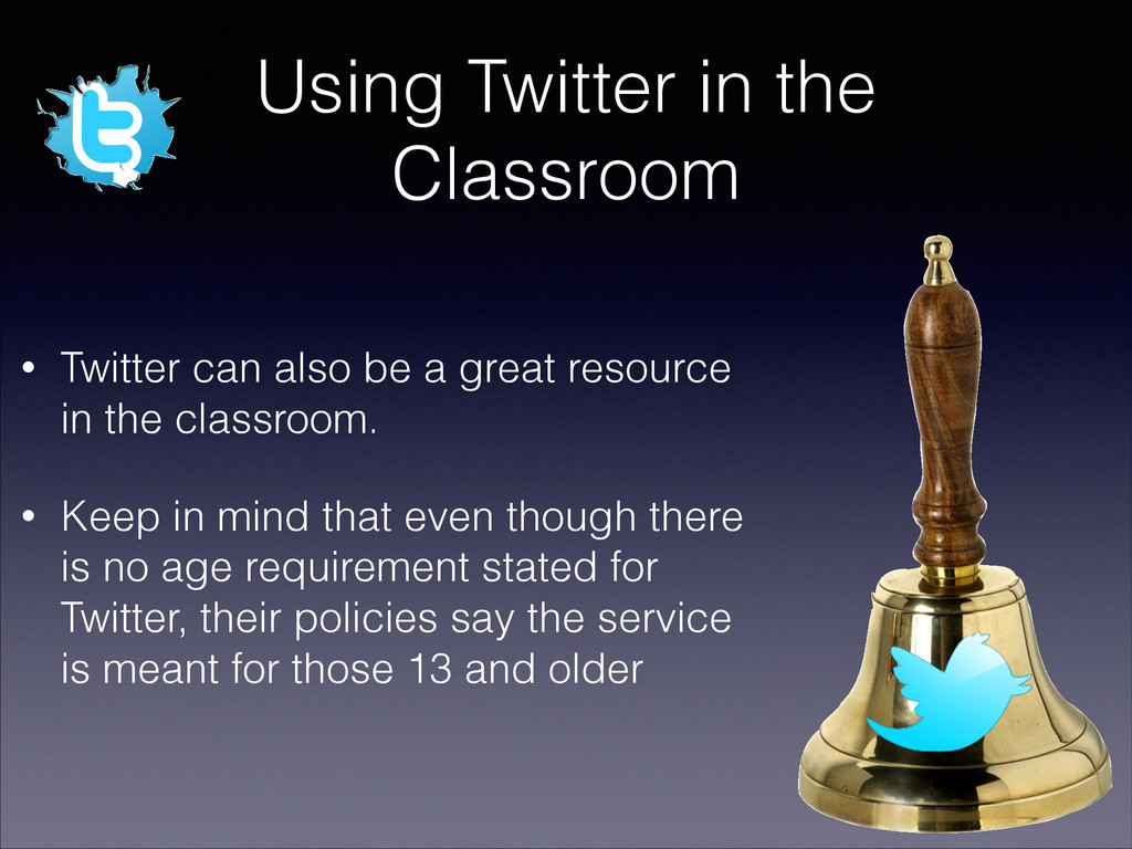 Using Twitter in the Classroom • Twitter can al...