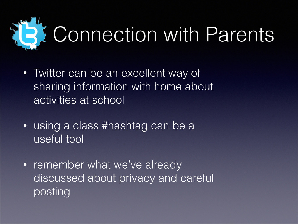 Connection with Parents • Twitter can be an exc...