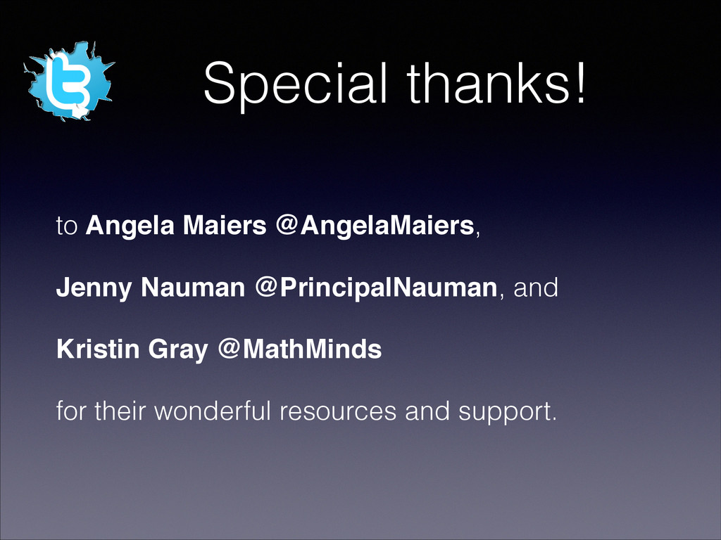 Special thanks! to Angela Maiers @AngelaMaiers,...