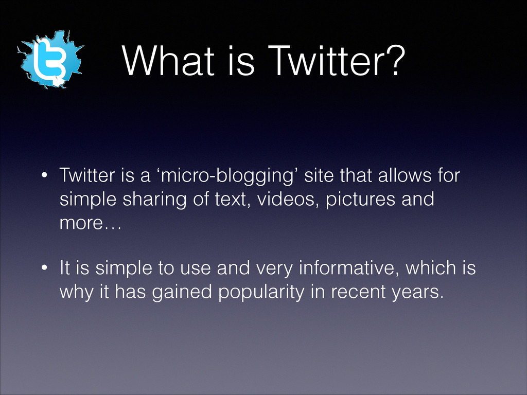 What is Twitter? • Twitter is a 'micro-blogging...